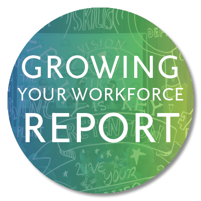 Growing Your Workforce Report